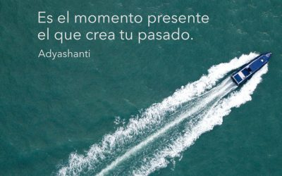 Tu presente crea tu pasado